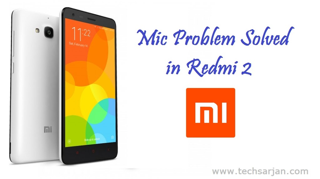 Redmi 2 Mic Problem Solution Xiaomi