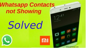 Whatsapp contacts not showing in xiaomi mobile redmi2 prime mi3 mi4 mi5