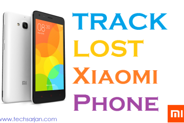 Track Lost stolen Xiaomi Redmi Phones Techsarjan