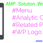 How to Add menu , Analytic Code , Related Post & Logo in WordPress AMP