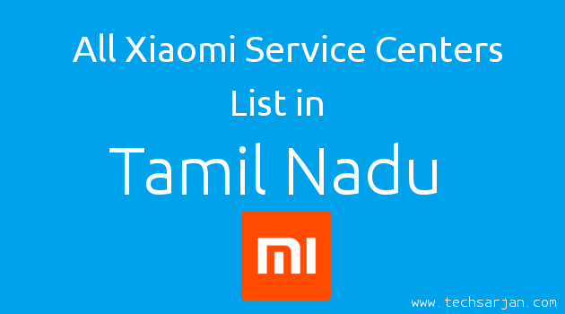 All service centers list in Tamilnadu Xiaomi Mi India