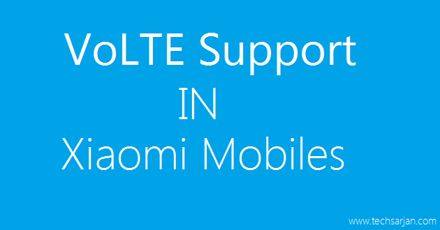 Enable VoLTE Support in Xiaomi Mobile MIUI 7-8