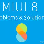 MIUI 8 Problems & Solutions After Update