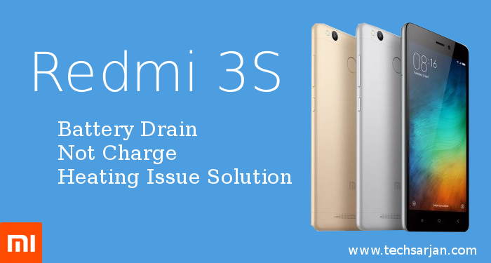 Redmi 3s Prime : Battery Drain Not Charge Heating Issue