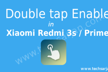 Double tap feature enable in Xiaomi Redmi 3s Prime without root easy way