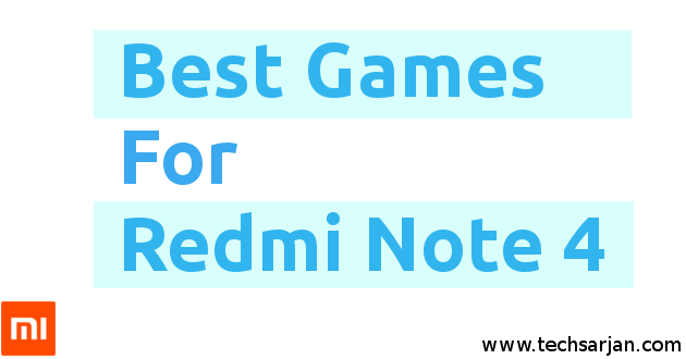 Free Download Top Best Games for Xiaomi Redmi Note 4 Mobile