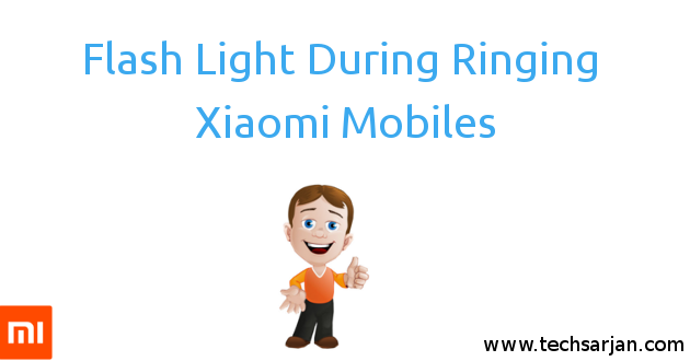 Enable Flash light function on Xiaomi Mobiles MIUI 7-8 Step by step guide