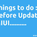 Things to do before updating MIUI – Xiaomi Phones (Redmi & Mi)