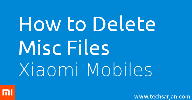 Delete Misc Data Easy Way Xiaomi mobiles MIUI