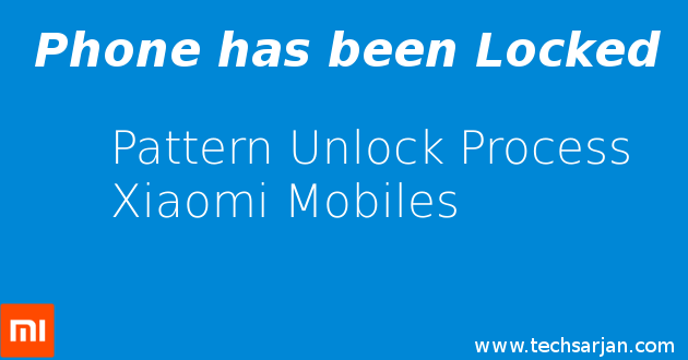 Phone has been locked Pattern unlock process Xiaomi Mobiles MIUI 8