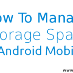 How To Manage Storage Space in Android Mobiles