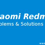 Xiaomi Redmi 4 – Problems & Solutions
