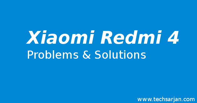 Xiaomi Redmi 4 Problems and solutions easy Way
