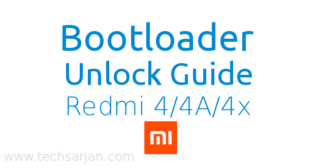 Bootloader Unlock guide step by step for Xiaomi Redmi 4-4A-4x