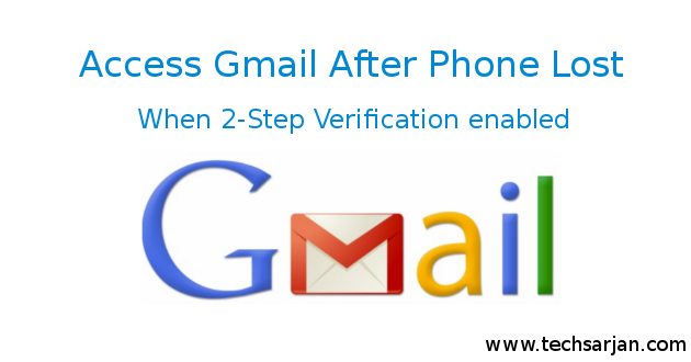 Easy way to login gmail after phone lost when 2-step verification enabled