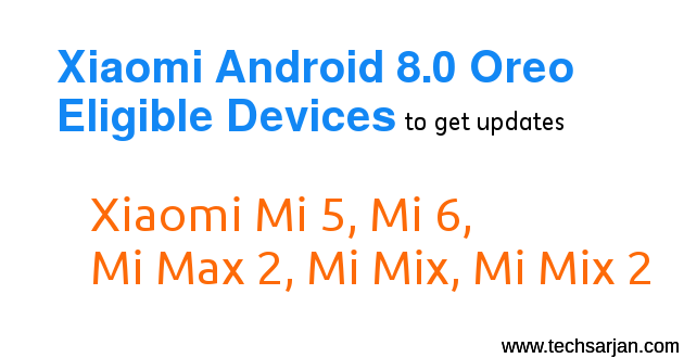 Xiaomi Eligible Device List for Android 8 0 Oreo Update - Tech Sarjan