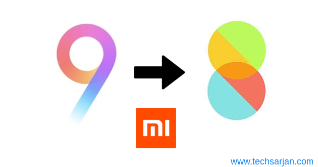 Downgrade MIUI 9 to MIUI 8 - Easy Step bt step guide detailed view