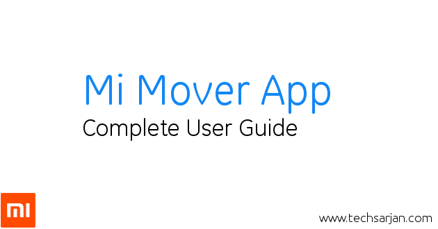 Move data from one phone to another phone Xiaomi Mi mover App User Guide with details