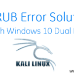 Solved -Kali Linux Grub Error Problem with Windows 10 dual boot Problem