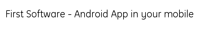 First Software - App to install in your Android mobile