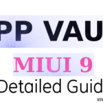What is App vault function in Xiaomi Phones MIUI 9 – Detailed user guide