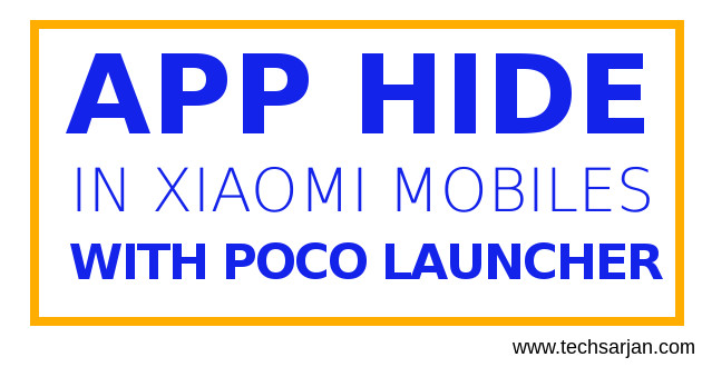 How to Hide Apps in Xiaomi phones with the help of Poco