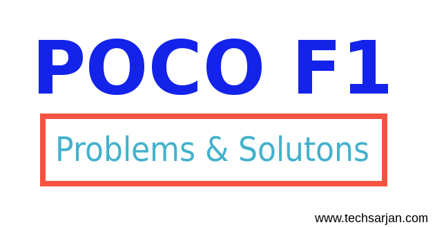 POCO F1 Problems and solutions