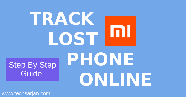 How to Track Lost Xiaomi Redmi Mobile - Easy Online Tracking - Tech