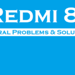 Redmi 8 – General Problems & Solutions