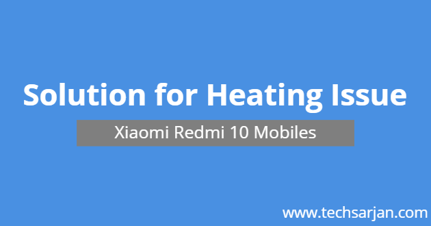 Solution for Heating Issue in Redmi Note 10 Xiaomi Mobiles