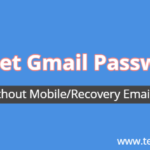 How to Recover Gmail Password Without Mobile Recovery Email – Guide