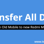Transfer All Data from old mobile to new Redmi Mobile – Mi Mover
