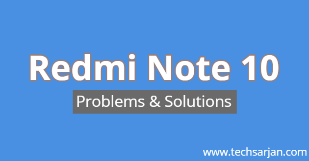Redmi Note 10 Problems and solutions